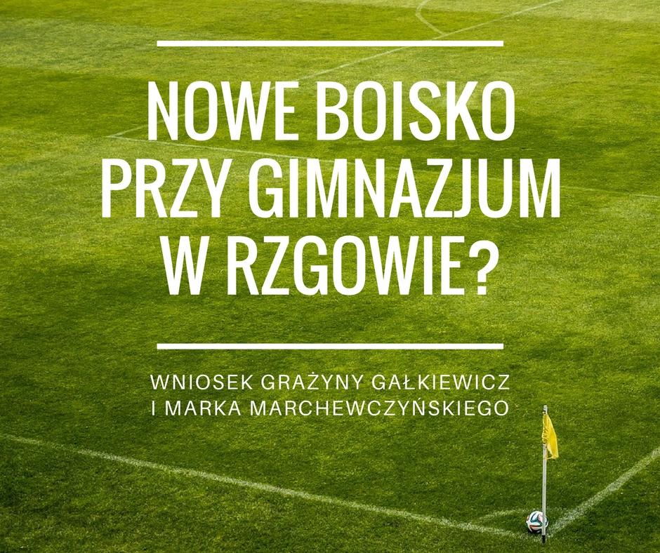 Wniosek do budżetu o wykonanie boiska przy gimnazjum w Rzgowie