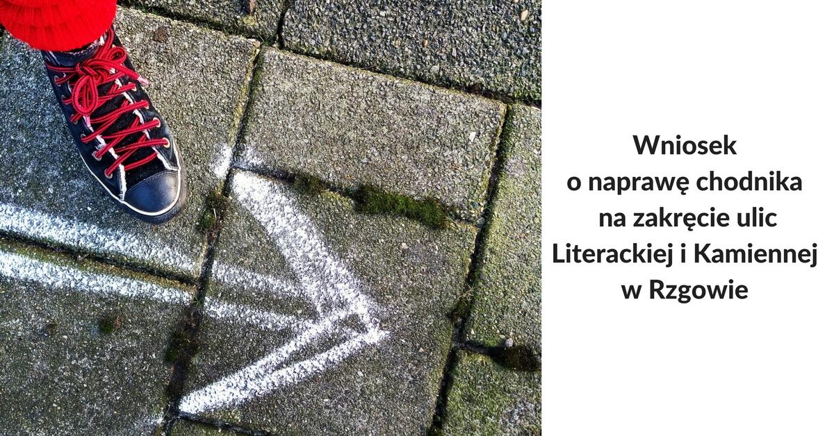 Wniosek o naprawę chodnika na zakręcie ulic Literackiej i Kamiennej w Rzgowie