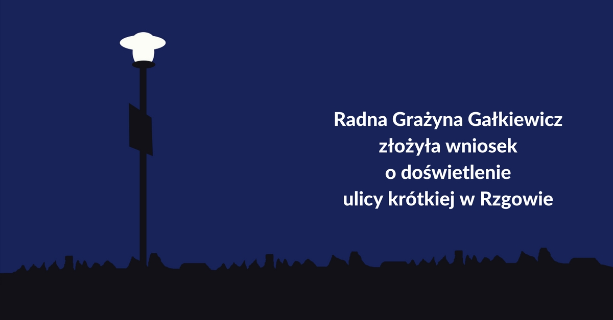 Wniosek o doświetlenie ul. Krótkiej w Rzgowie