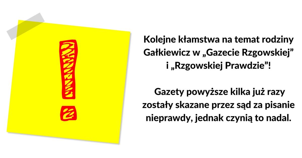 """Kolejne kłamstwa na temat rodziny Gałkiewicz w """"Gazecie Rzgowskiej"""" i """"Rzgowskiej Prawdzie""""!"""